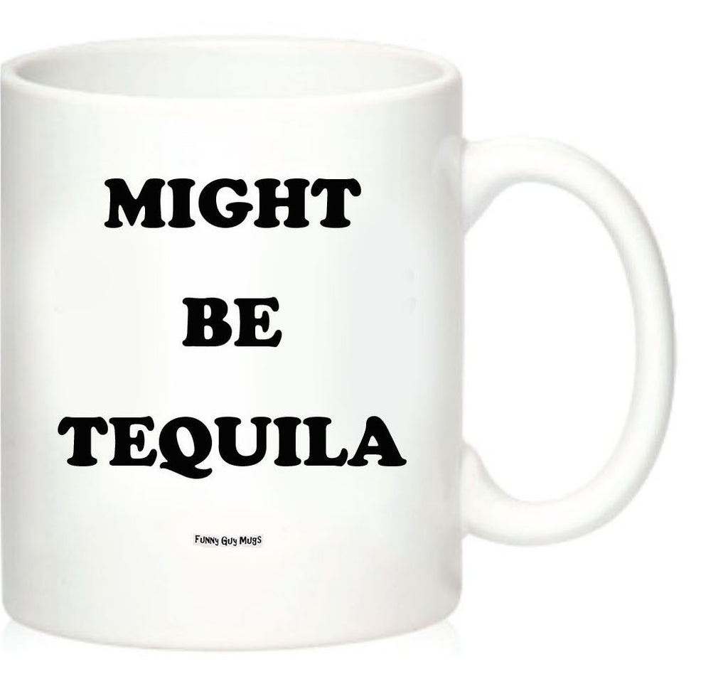 Might Be Tequila Mug