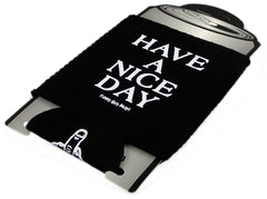 Have a Nice Day - Finger On Bottom Neoprene Can Coolie