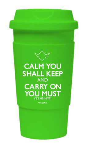 Calm You Shall Keep And Carry on You Must Tumbler
