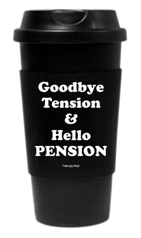 Goodbye Tension Hello Pension Tumbler