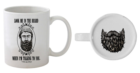 Look Me In The Beard When I'm Talking To You - Beard On Bottom Mug