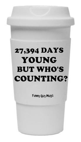 75th Birthday - 27,394 Days Young Tumbler