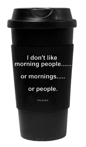 I Don't Like Morning People Tumbler