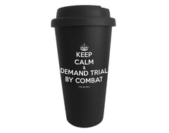 Keep Calm & Demand Trial By Combat Tumbler