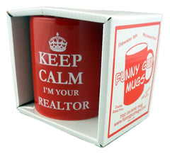 Keep Calm I'm Your Realtor