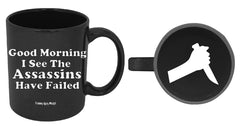 Good Morning I See The Assassins Have Failed - Knife On Bottom Mug
