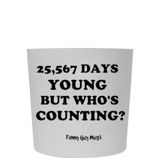 70th Birthday - 25,567 Days Young Tumbler