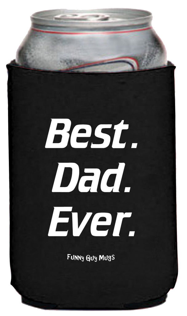 Best Dad Ever Neoprene Can Coolie