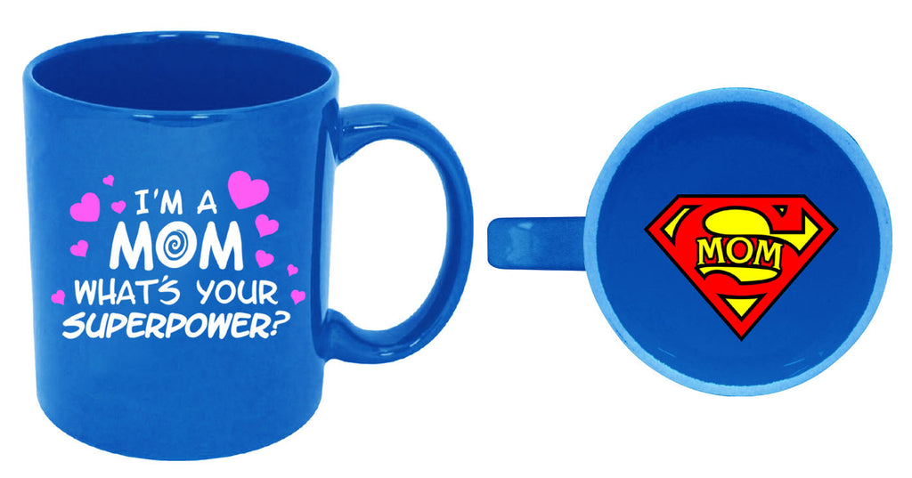I'm A Mom What's Your Super Power? - S On Bottom Mug