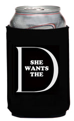 She Wants The D Neoprene Can Coolie