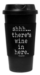 Shhh There's Wine in Here Tumbler