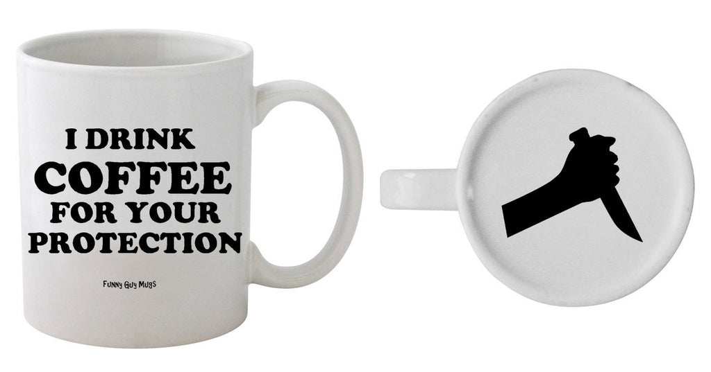 I Drink Coffee For Your Protection - Knife On Bottom Mug