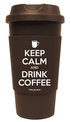 Keep Calm And Drink Coffee Tumbler