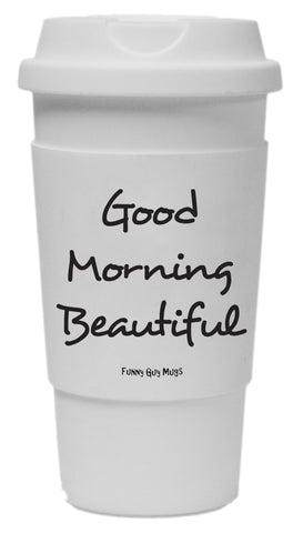 Good Morning Beautiful Tumbler