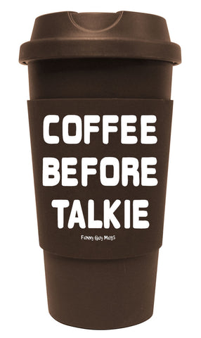 Coffee Before Talkie Tumbler