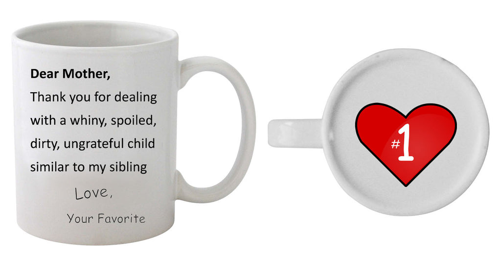 Dear Mother, Thank You For Dealing With A Whiny, Spoiled, Dirty, Ungrateful Child Similar To My Sibling - Heart On Bottom Mug