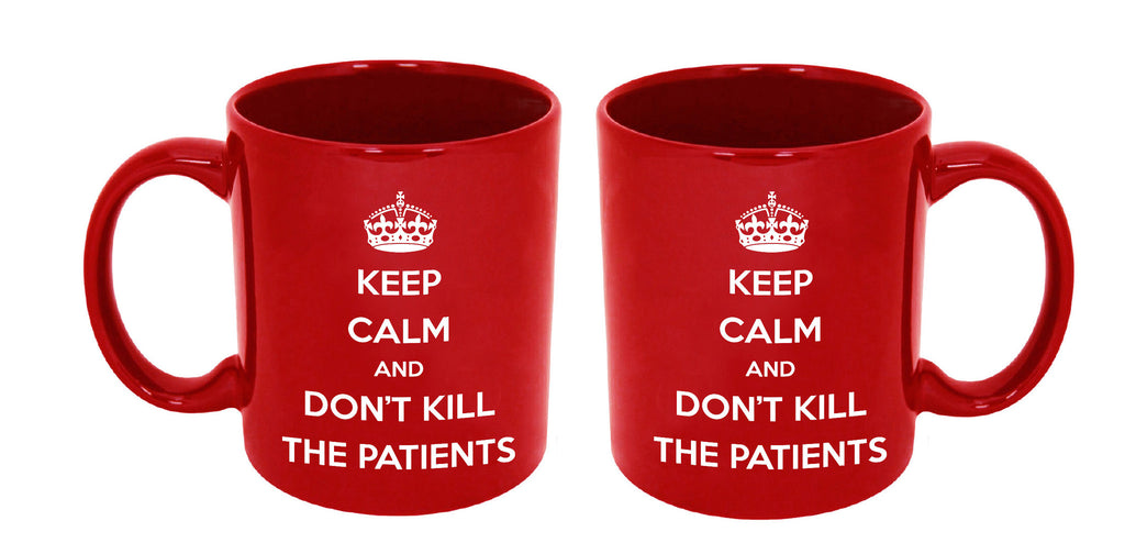 Keep Calm And Don't Kill The Patients