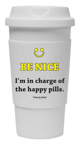 Be Nice I'm In Charge Of The Happy Pills Tumbler