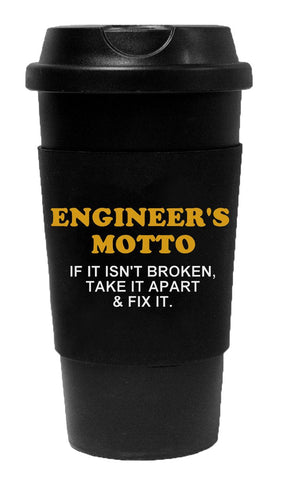 Engineer's Motto If It Isn't Broken Take It Apart & Fix It Tumbler
