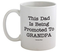 This Dad is Being Promoted to Grandpa Mug