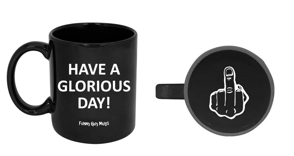 Have a Glorious Day - Finger On Bottom Mug
