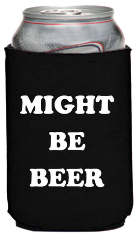 Might Be Beer Neoprene Can Coolie