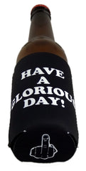 Have A Glorious Day - Finger On The Bottom Neoprene Can Coolie