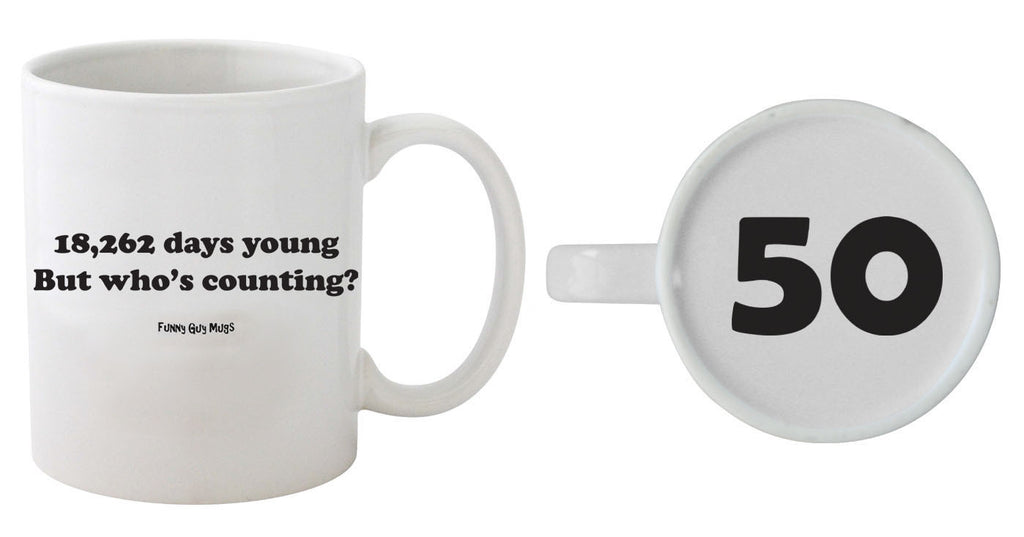 50th Birthday - 18,262 Days Young - 50 On Bottom Mug