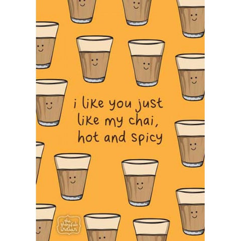 Greeting Card - I Like You Just Like My Chai - Hot & Spicy