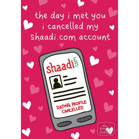 Greeting Card - I Cancelled My Shaadi Account