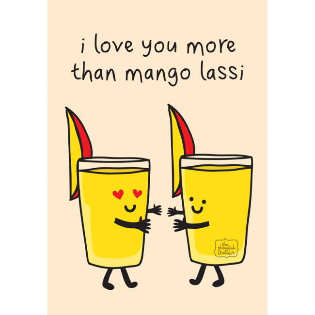 Greeting Card - I Love You More Than Mango Lassi