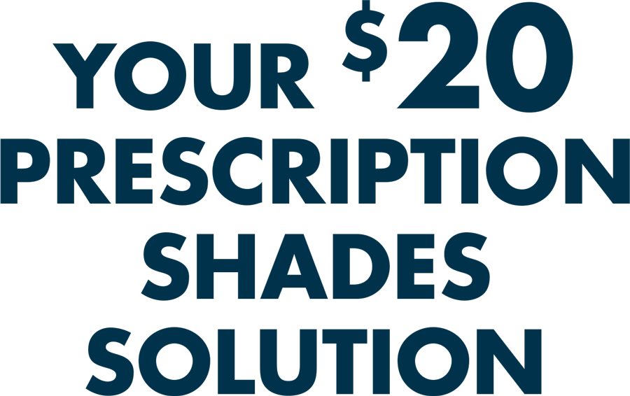 your $20 prescription shades solution