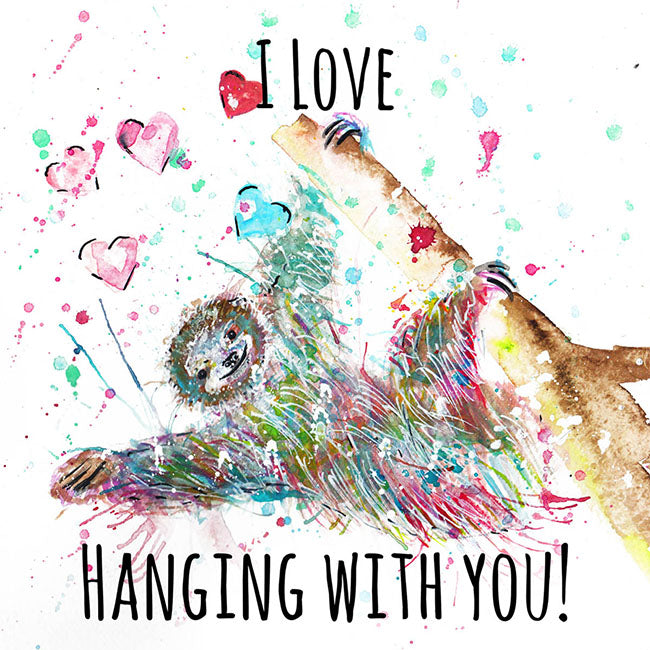 """I Love Hanging With You"" Sloth"