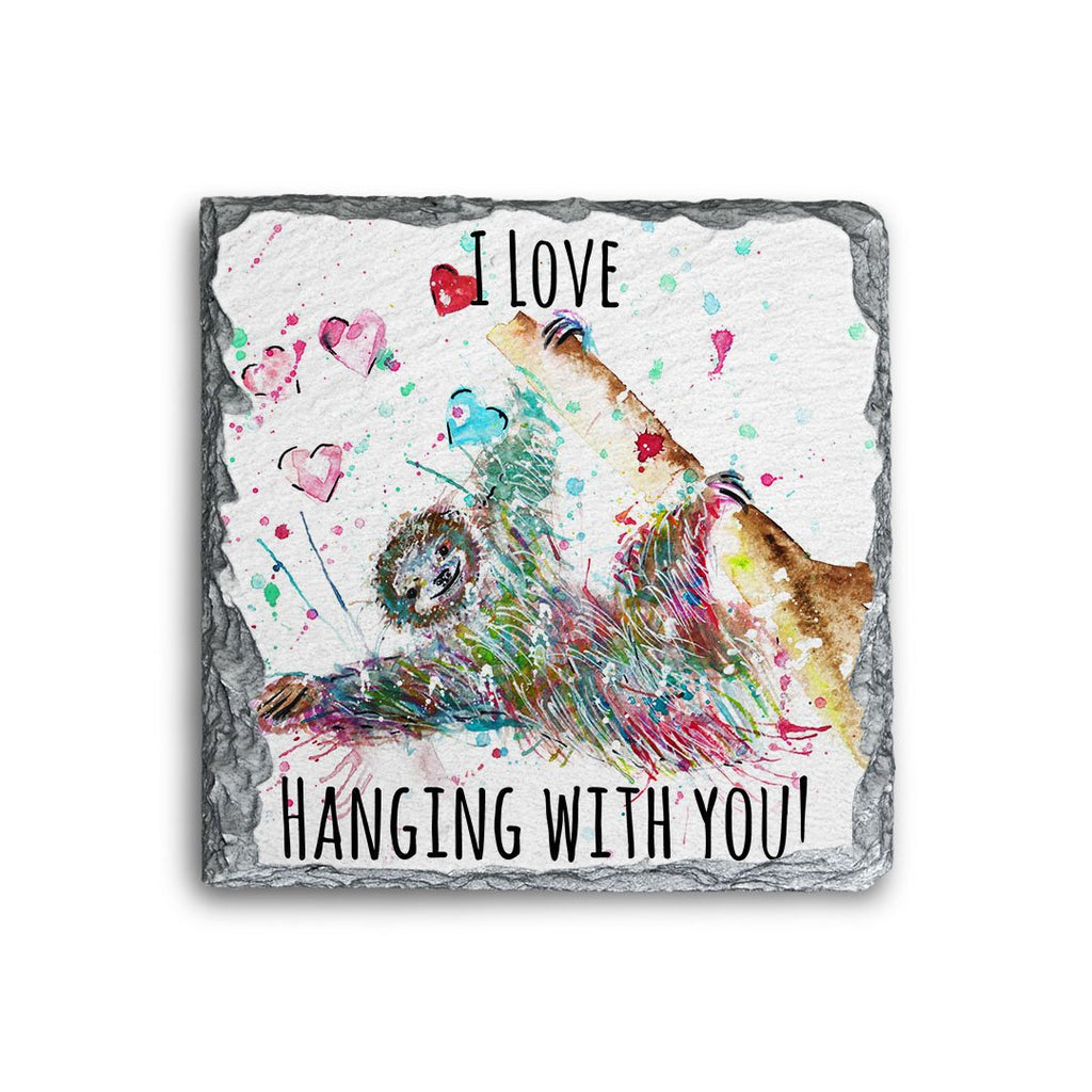 """I Love Hanging With You"" Sloth Square Slate Coaster"