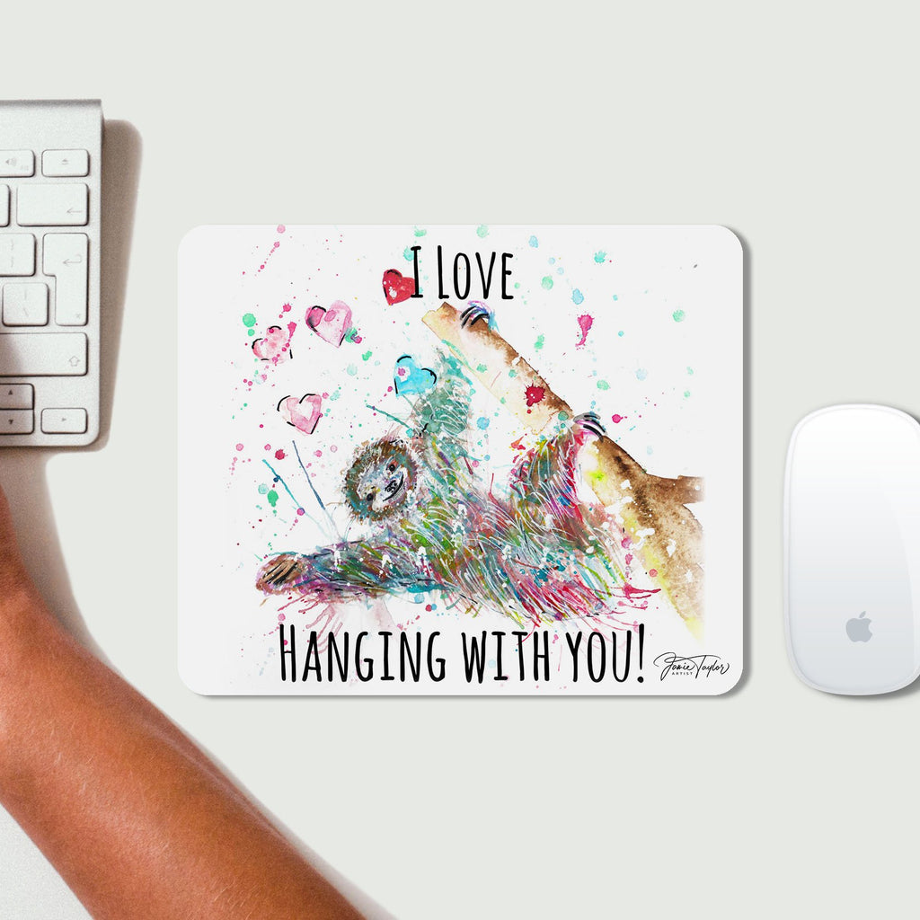 """I Love Hanging With You"" Sloth Desk Mousemat"