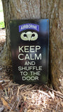 Keep Calm and Shuffle to the Door Airborne Sign