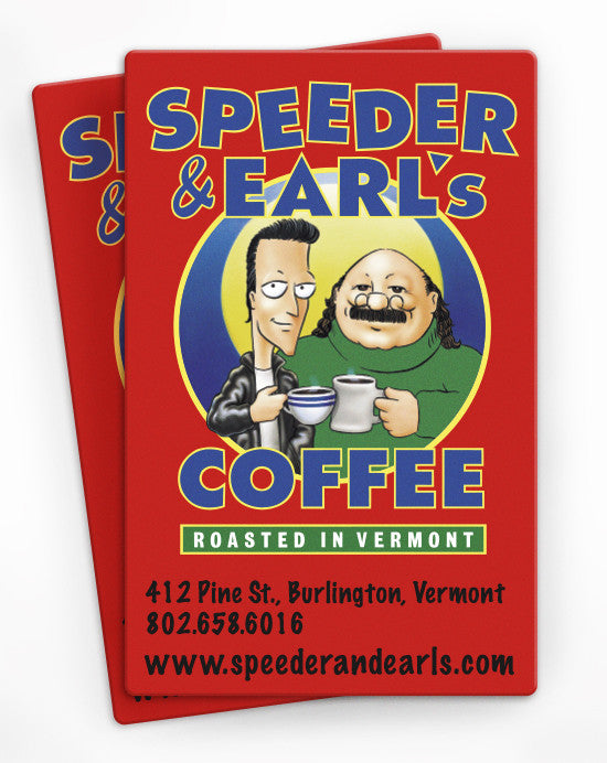 Speeder & Earl's Gift Card (Pine St Cafe)