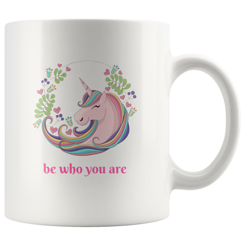 """Be Who You Are"" Unicorn Design Coffee Mug, Unicorn Gift"