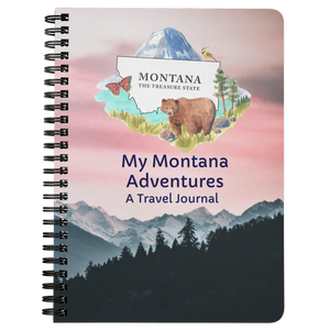 My Montana Adventures Travel Journal- A 75-page lined travel diary to record your travels and thoughts