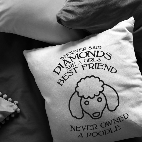 Never Owned A Poodle - Pillow
