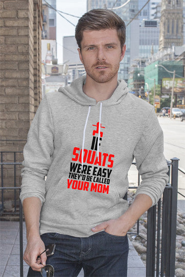 FunkyShirty If Squats Were Easy They'd be Called Your Mom (Men)  Creative Design - FunkyShirty