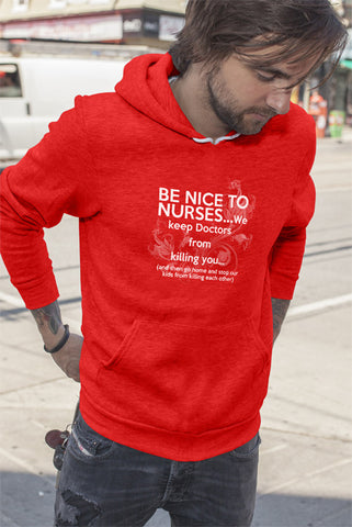 Be nice to nurses...we keep Doctors from killing you...(Men)
