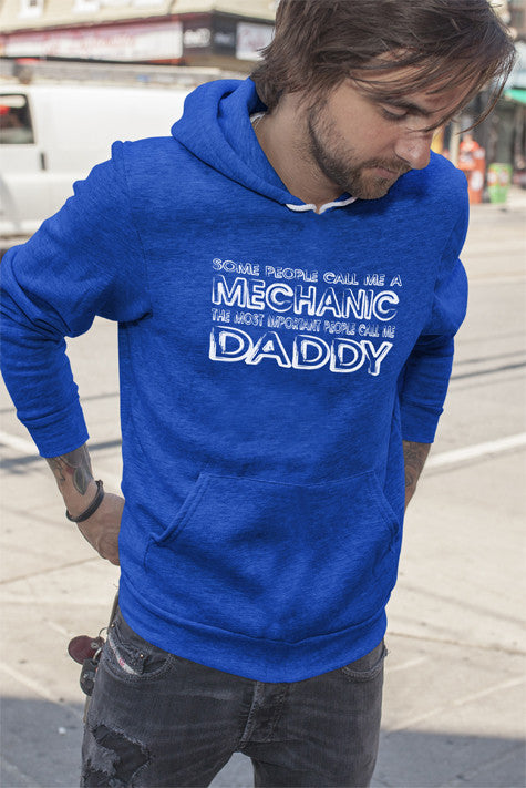 FunkyShirty Some People call me a Mechanic the most important people call me Daddy  Creative Design - FunkyShirty