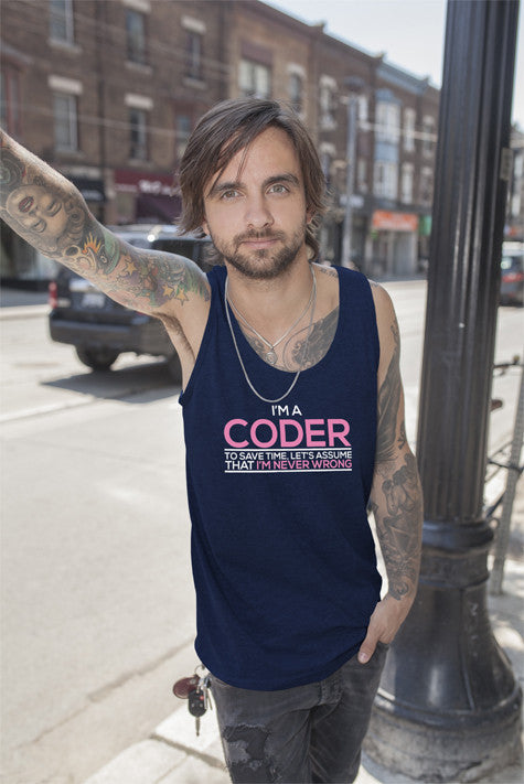 FunkyShirty Im a Coder To save Time Lets Assume That Im  Never Wrong (Men)  Creative Design - FunkyShirty