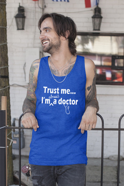 FunkyShirty Trust Me Im Almost a Doctor (MEN)  Creative Design - FunkyShirty