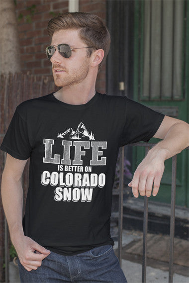 FunkyShirty Life Is Better on Colorado Snow (Men)  Creative Design - FunkyShirty