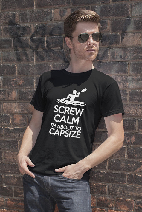FunkyShirty Screw Calm Im About to Capsize (Men)  Creative Design - FunkyShirty