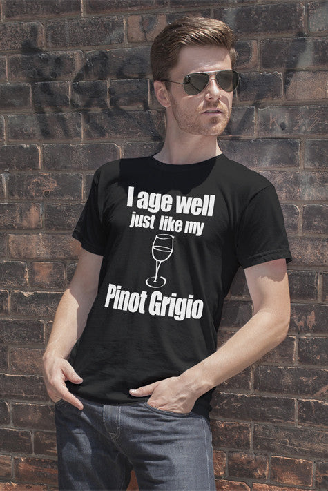 FunkyShirty I age Well just Like my Pinot Grigio (Men)  Creative Design - FunkyShirty