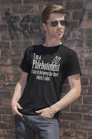 FunkyShirty I'm a Phlebotomist I Stay in Between the lines when I Color (Men)  Creative Design - FunkyShirty