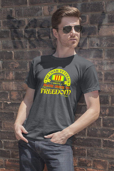 FunkyShirty Vietnam Veteran i Wrote blank check to Freedom (Men)  Creative Design - FunkyShirty